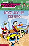 Much Ado at the Zoo (Powerpuff Girls, 1)