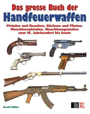 Das große Buch der Handwaffen
