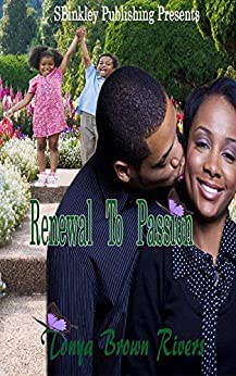 Renewal To Passion by [Tonya Brown Rivers, Artessa Michele]