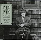 Ives: Plays Ives,Compl.Piano Recordings 1933-43