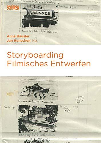 Storyboarding: Filmisches Entwerfen (Marburger Schriften zur Medienforschung 77)