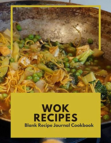WOK Recipes Blank Recipe Journal Cookbook: Organize And Reference Your Special Cooking with our Cookbook to note and write down all your special recipes (Recipe cook book, Band 52)