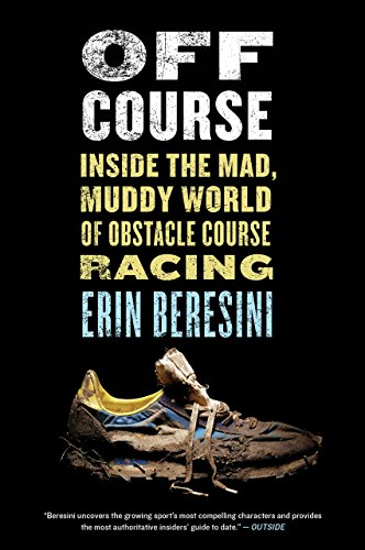 Off Course: Inside the Mad, Muddy World of Obstacle Course Racing (English Edition)