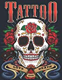 Tattoo Love and Death: A Coloring Book For Adult Relaxation With Beautiful Modern Designs Such As Sugar Skulls, Guns, Roses and More!