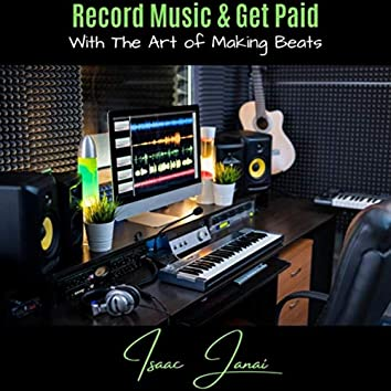 Record Music & Get Paid with the Art of Making Beats