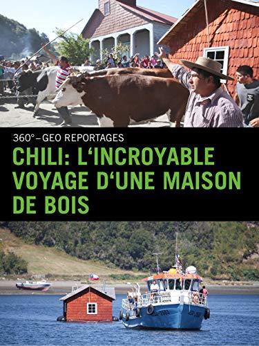 Chili : l'incroyable voyage d'une maison de bois