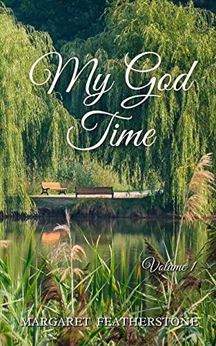My God Time: Volume 1