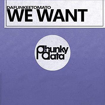 We Want (Original Mix)