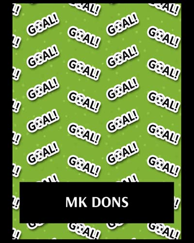 MK Dons: Life Planner, MK Dons FC Personal Journal, MK Dons Football Club, MK Dons FC Diary, MK Dons FC Planner, MK Dons FC