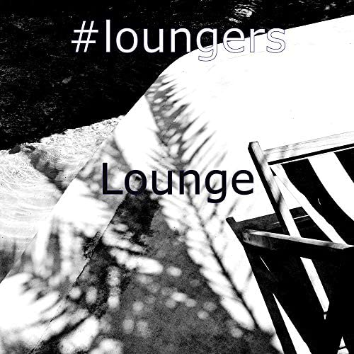 #loungers