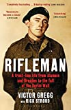 Rifleman: A Front-Line Life from Alamein and Dresden to the Fall of the Berlin Wall - Rick Stroud