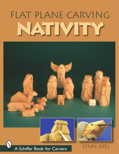 Flat Plane Carving: The Nativity (Schiffer Book for -