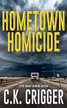 Hometown Homicide (Hometown Homicide 1) by [C.K. Crigger]