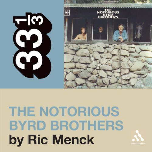 The Byrds' 'The Notorious Byrd Brothers' (33 1/3 Series) cover art