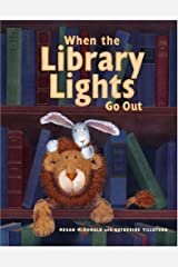 When the Library Lights Go Out (Richard Jackson Books (Atheneum Hardcover)) Hardcover