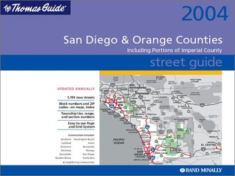 Download Thomas Guide Street 2004 San Diego & Orange Counties: Including Portions of Imperial County (San Diego and Orange Counties Street Guide and Directory) 0528999419