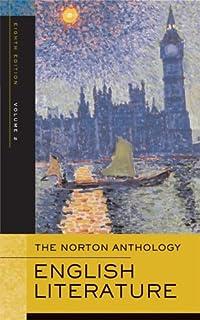 The Norton Anthology of English Literature: Volume 2: The Romantic Period through the Twentieth Century