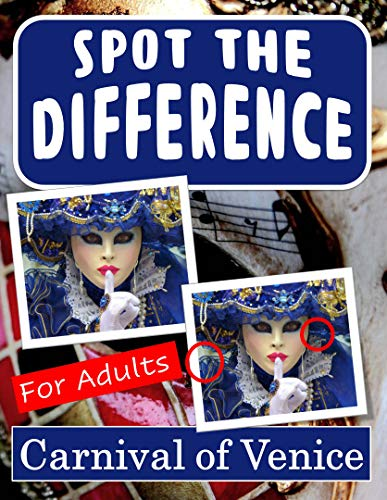 Spot the Difference Book for Adults - Carnival of Venice: Hidden Picture Puzzles for Adults with Carnival of Venice Pictures (English Edition)