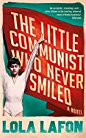 The Little Communist Who Never Smiled by Nick Caistor (translator) Lola Lafon (author)(2016-06-23)