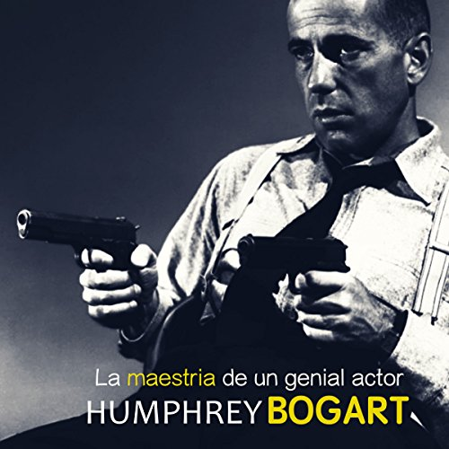 Humphrey Bogart: La maestría de un genial actor [Humphrey Bogart: The Expertise of a Brilliant Actor]                   By:                                                                                                                                 Online Studio Productions                               Narrated by:                                                                                                                                 uncredited                      Length: 28 mins     Not rated yet     Overall 0.0