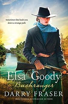 Elsa Goody, Bushranger by [Darry Fraser]