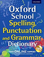 Oxford School Spelling, Punctuation, and Grammar Dictionary (Oxford School Dictionaries)