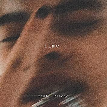time (feat. Placid)