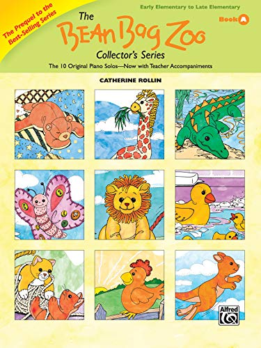 Price comparison product image The Bean Bag Zoo Collector: Prequel -- The 10 Original Piano Solos---Now with Teacher Accompaniments (The Bean Bag Zoo Collector's Series)