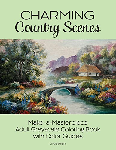Charming Country Scenes: Make-a-Masterpiece Adult Grayscale Coloring Book with Color Guides