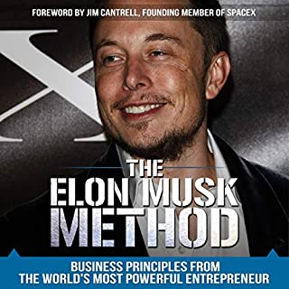 The Elon Musk Method     Business Principles from the World's Most Powerful Entrepreneur              By:                                                                                                                                 Randy Kirk                               Narrated by:                                                                                                                                 Bob Dunsworth                      Length: 4 hrs and 33 mins     1 rating     Overall 4.0