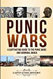 Punic Wars: A Captivating Guide to The Punic Wars and Hannibal Barca
