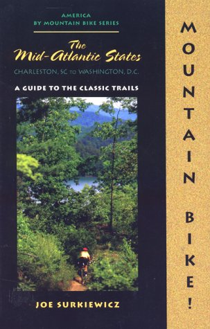 Mountain Bike: The Mid-Atlantic Coast: Charleston, SC to Washington, D.C. (North America by Mountain Bike)