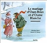 Le Mariage d'Ours Brun et d'Ourse Blanche