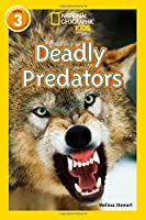 Deadly Predators: Level 3 (National Geographic Readers)