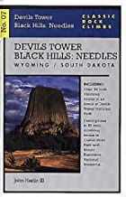 Classic Rock Climbs No. 07 Devils Tower/Black Hills: Needles, Wyoming and South