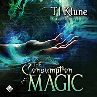 The Consumption of Magic     Tales From Verania, Book 3              By:                                                                                                                                 TJ Klune                               Narrated by:                                                                                                                                 Michael Lesley                      Length: 18 hrs and 18 mins     535 ratings     Overall 4.8