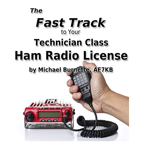 The Fast Track to Your Technician Class Ham Radio License audiobook cover art