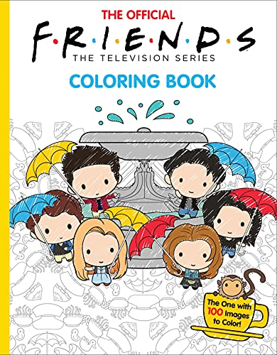 Compare Textbook Prices for The Official Friends Coloring Book Media tie-in: The One with 100 Images to Color Media tie-in Edition ISBN 9781338790900 by Scholastic,Ostow, Micol,Ward, Keiron