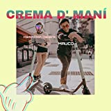 Crema D' Maní [Explicit]