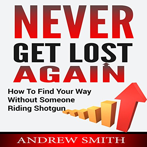 Never Get Lost Again audiobook cover art