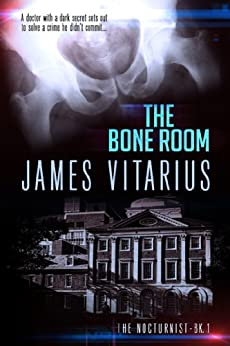 The Bone Room (The Nocturnist Book 1) by [James Vitarius]