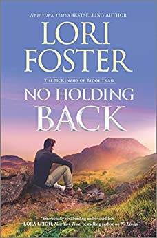 No Holding Back: A Novel (The McKenzies of Ridge Trail Book 1) by [Lori Foster]