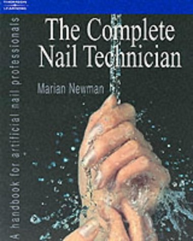 Complete Nail Technician: A handbook for artificial nail professionals (Hairdressing and Beauty Industry Authority Serie