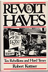 Revolt of the Haves: Tax Rebellions and Hard Times Hardcover