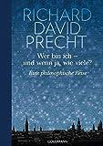 Wer bin ich - und wenn ja wie viele?: Eine philosophische Reise - Illustrierte Geschenkausgabe - Richard David Precht