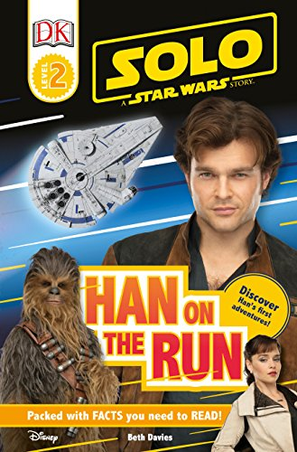Solo: A Star Wars Story: Han on the Run (DK Readers)