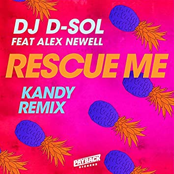 Rescue Me (feat. Alex Newell) [KANDY Remix]