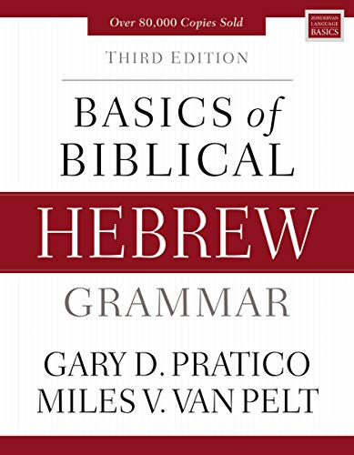 Basics of Biblical Hebrew Grammar: Third Edition (Zondervan Language Basics Series)