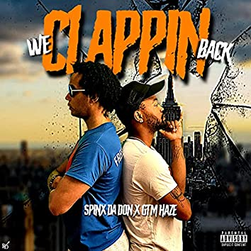 We Clapping Back (feat. Spinx da don & gtm haze)