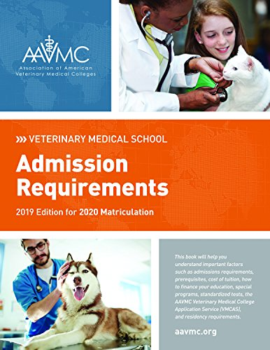 Download Veterinary Medical School Admission Requirements: 2019 Edition for 2020 Matriculation (Veterinary Medical School Admission Requirements (Vmsar)) 1557538603